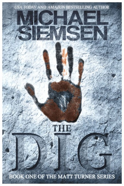 The Dig - Matt Turner Series #1 - Michael Siemsen